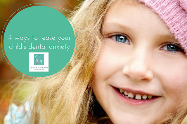 Dental Anxiety - 4 Ways to Ease Your Child's Dental Anxiety - Chingford Mount Dental Practice